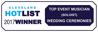 Cleveland HotList 2017 Winner - Top Event Musician - Soloist - Wedding Ceremonies